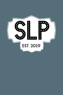 SLP Est. 2019: College Ruled Notebook for Speech Language Pathologists Cover Image