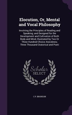 Cover for Elocution, Or, Mental and Vocal Philosophy