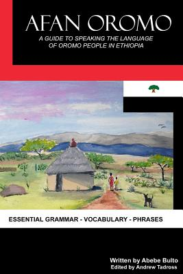 Afan Oromo: A Guide to Speaking the Language of Oromo People in Ethiopia Cover Image