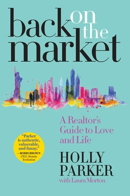 Back on the Market: A Realtor's Guide to Love and Life Cover Image