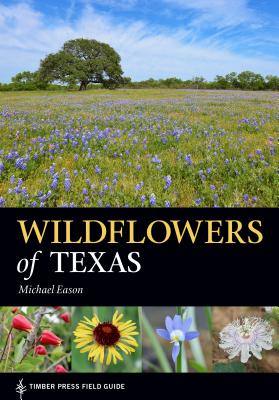 Cover for Wildflowers of Texas (A Timber Press Field Guide)