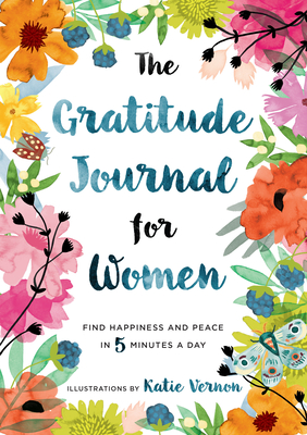 The Gratitude Journal for Women: Find Happiness and Peace in 5 Minutes a Day Cover Image