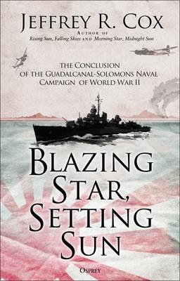 Blazing Star, Setting Sun: The Guadalcanal-Solomons Campaign November 1942–March 1943 Cover Image