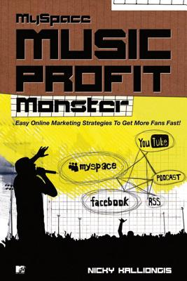 Myspace Music Profit Monster!: Proven Online Marketing Strategies! Cover Image