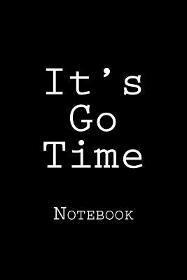 It's Go Time: Notebook Cover Image