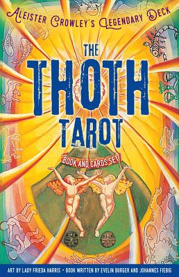 The Thoth Tarot Book and Cards Set: Aleister Crowley's Legendary Deck Cover Image