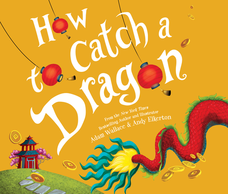 Cover for How to Catch a Dragon (How to Catch...)