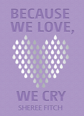 Because We Love, We Cry Cover Image