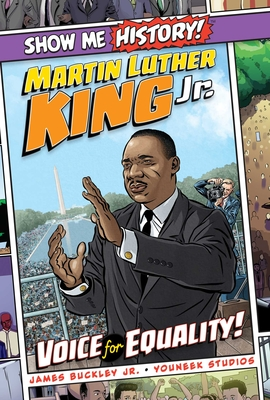 Martin Luther King Jr.: Voice for Equality! (Show Me History!) Cover Image