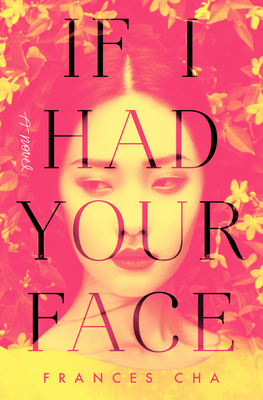 If I Had Your Face: A Novel cover image