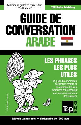 Guide de conversation Français-Arabe égyptien et dictionnaire concis de 1500 mots (French Collection #46) Cover Image