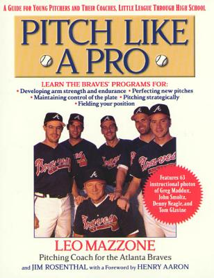 Pitch Like a Pro: A guide for Young Pitchers and their Coaches, Little League through High School Cover Image