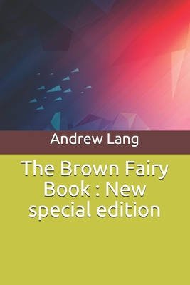 The Brown Fairy Book: New special edition Cover Image