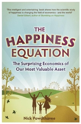 The Happiness Equation: The Surprising Economics of Our Most Valuable Asset Cover Image