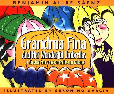 Grandma Fina and Her Wonderful Umbrellas: La Abuelita Fina Y Sus Sombrillas Maravillosas Cover Image
