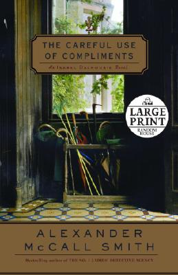 The Careful Use of Compliments: An Isabel Dalhousie Novel Cover Image