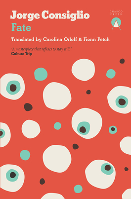 FATE - by Jorge Consiglio, Carolina Orloff (Translator), Fionn Petch (Translator)