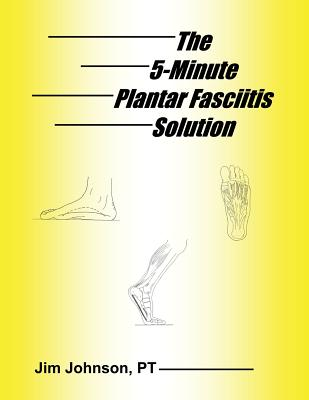 The 5-Minute Plantar Fasciitis Solution Cover Image