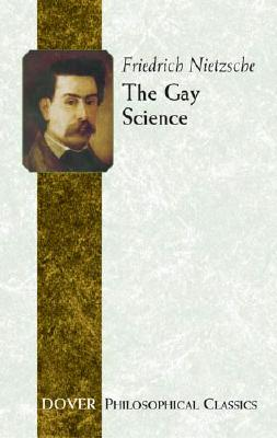 The Gay Science (Dover Philosophical Classics) Cover Image