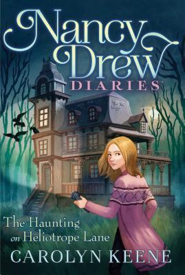 The Haunting on Heliotrope Lane (Nancy Drew Diaries #16) Cover Image