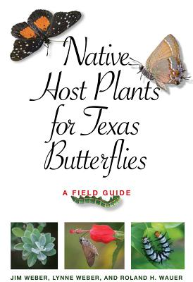 Native Host Plants for Texas Butterflies: A Field Guide (Myrna and David K. Langford Books on Working Lands) Cover Image