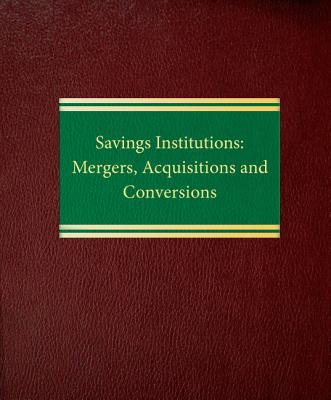 Savings Institutions: Mergers, Acquisitions and Conversions Cover Image