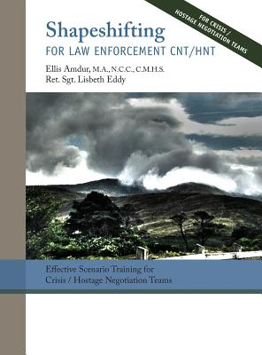 Shapeshifting for Law Enforcement CNT/HNT: Effective Scenario Training for Crisis/Hostage Negotiation Teams Cover Image