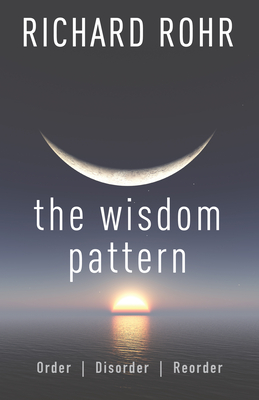 The Wisdom Pattern: Order, Disorder, Reorder Cover Image