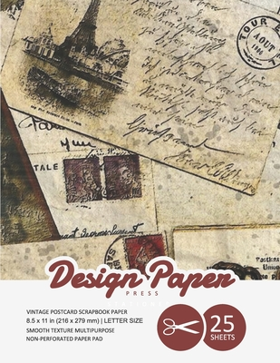 Vintage Postcard Scrapbook Paper: Decorative Scrapbooking Paper for Crafting, Card Making, Decorations, Collage, Printmaking, 8.5x11, 25 Pack, Ephemer Cover Image