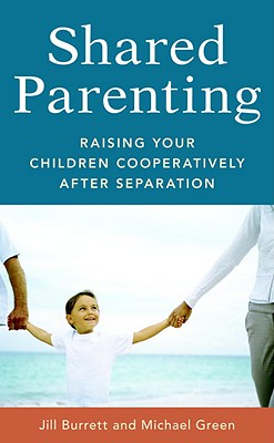 Shared Parenting: Raising Your Child Cooperatively After Separation Cover Image