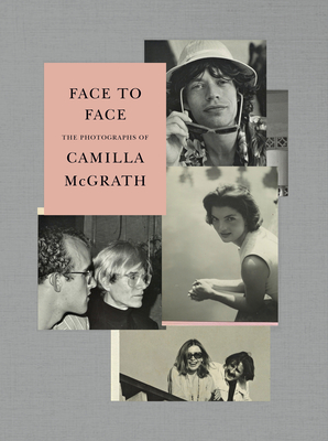 Face to Face: The Photographs of Camilla McGrath Cover Image