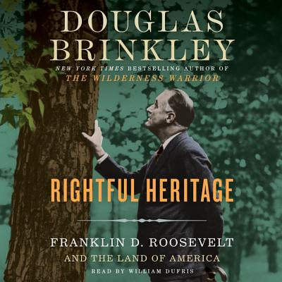 Rightful Heritage Lib/E: Franklin D. Roosevelt and the Land of America Cover Image
