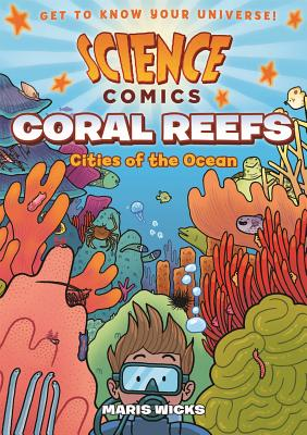 Science Comics: Coral Reefs: Cities of the Ocean Cover Image