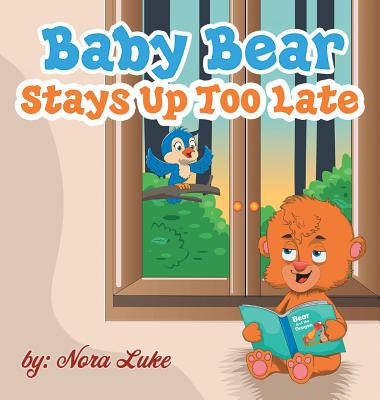 Baby Bear Stays Up Too Late: , toddler books 3-5 Cover Image