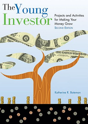 The Young Investor: Projects and Activities for Making Your Money Grow Cover Image