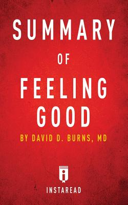 Summary of Feeling Good: by David D. Burns - Includes Analysis Cover Image