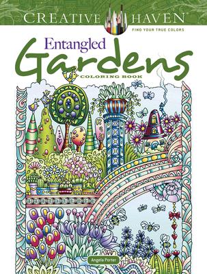 Creative Haven Entangled Gardens Coloring Book (Creative Haven Coloring Books) Cover Image