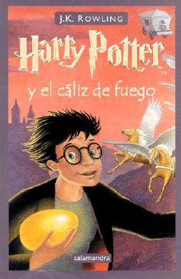 Harry Potter y el Caliz del Fuego = Harry Potter and the Goblet of Fire Cover Image