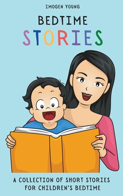 Bedtime Stories: A Collection of Short Stories for Children's Bedtime Cover Image