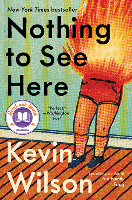 Nothing to See Here Kevin Wilson, Ecco, $26.99,