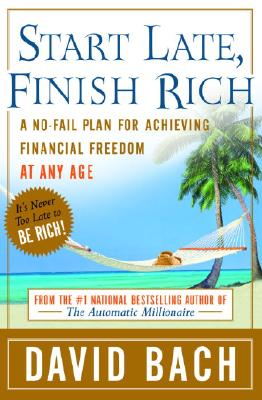 Start Late, Finish Rich: A No-Fail Plan for Achieving Financial Freedom at Any Age Cover Image