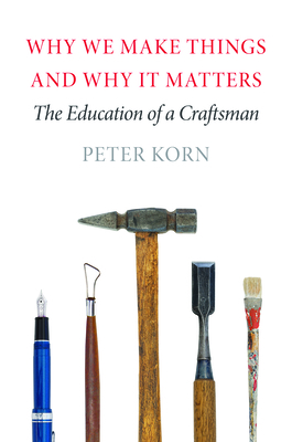 Cover for Why We Make Things and Why It Matters