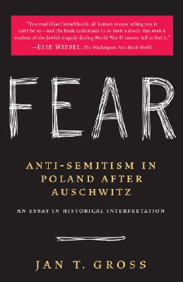 Fear: Anti-Semitism in Poland After Auschwitz: An Essay in Historical Interpretation Cover Image