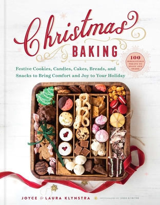 Christmas Baking: Festive Cookies, Candies, Cakes, Breads, and Snacks to Bring Comfort and Joy to Your Holiday Cover Image