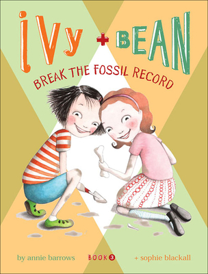 Ivy and Bean Break the Fossil Record (Ivy & Bean #3) Cover Image