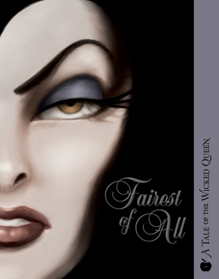 Fairest of All: A Tale of the Wicked Queen (Villains #1) Cover Image