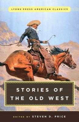Great American Western Stories: Lyons Press Classics Cover Image