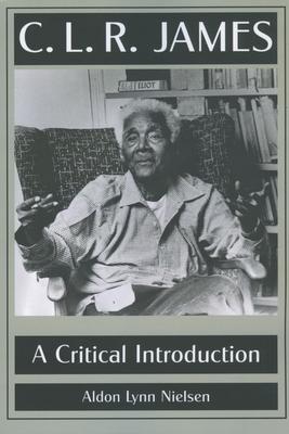 C. L. R. James: A Critical Introduction Cover Image