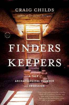 Finders Keepers: A Tale of Archaeological Plunder and Obsession Cover Image