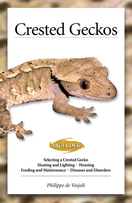 Crested Geckos: From the Experts at Advanced Vivarium Systems Cover Image